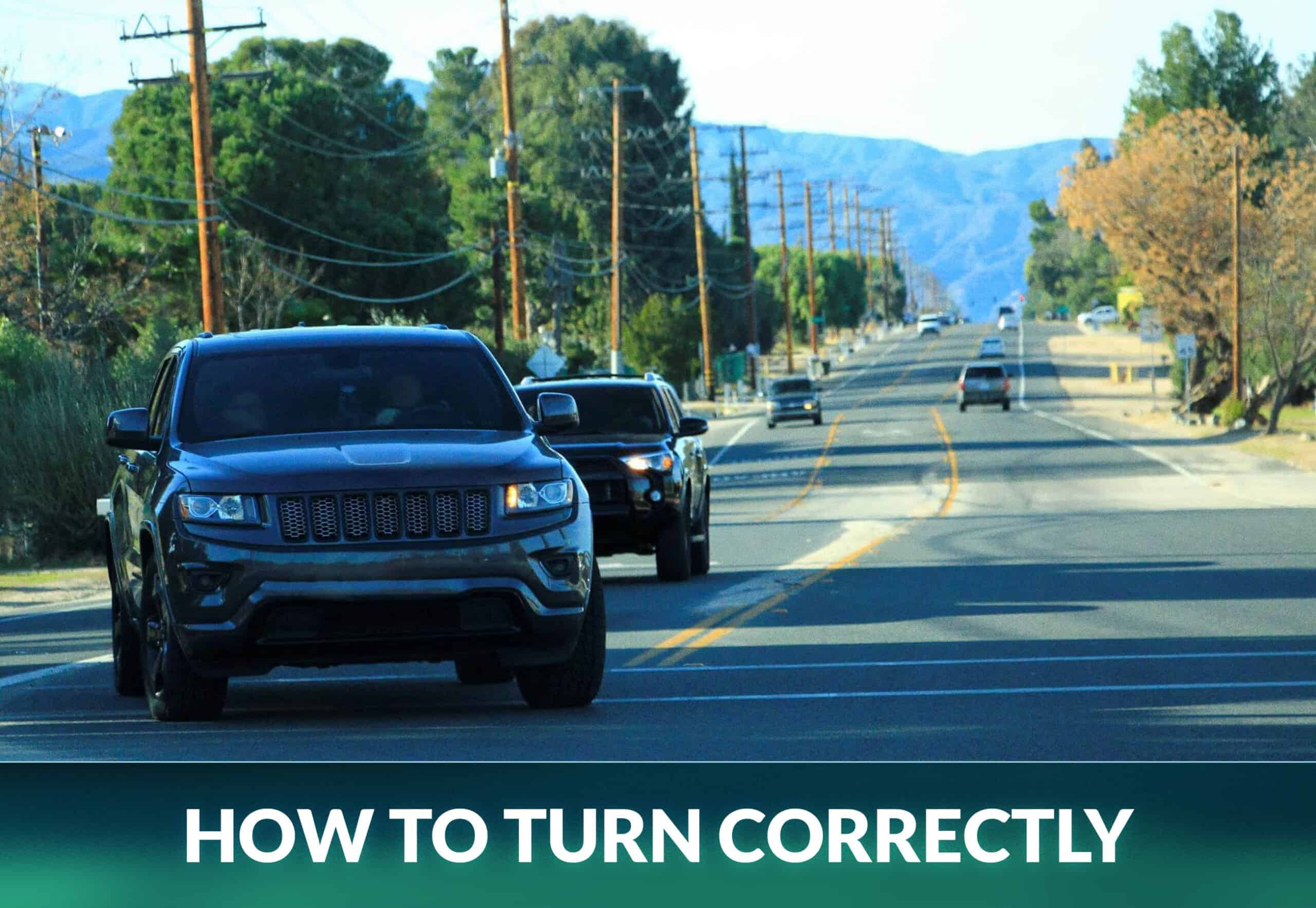 HOW TO TURN CORRECTLY