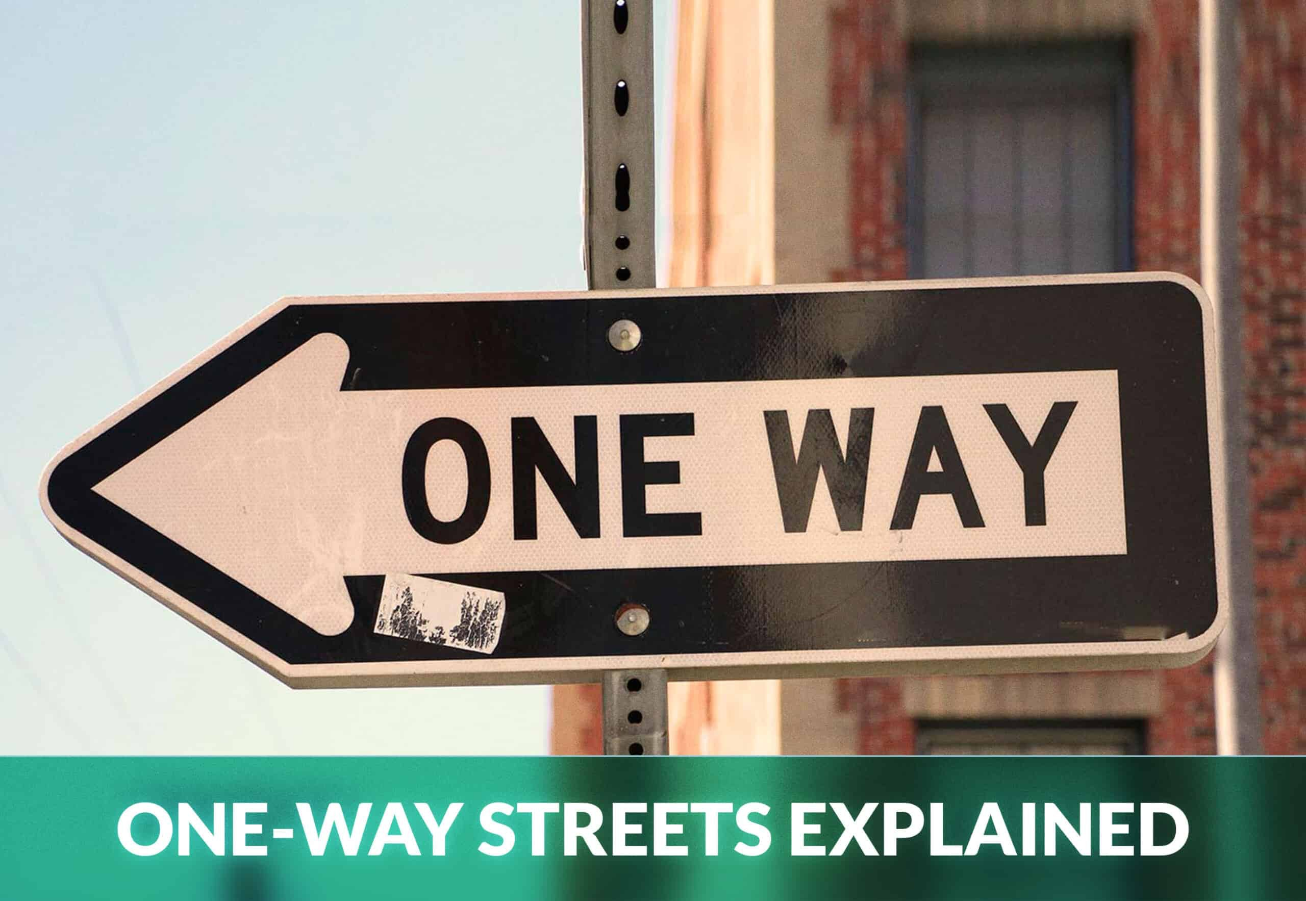 ONE-WAY STREETS EXPLAINED